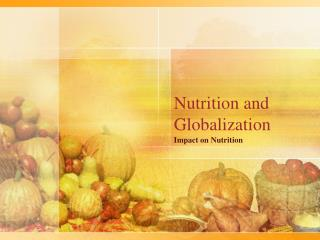 Nutrition and Globalization