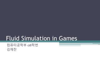 Fluid Simulation in Games