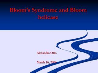 Bloom's Syndrome and Bloom helicase