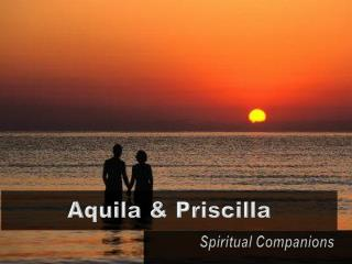 Aquila & Priscilla