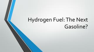 Hydrogen Fuel: The Next Gasoline?