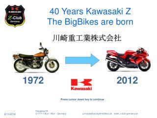 40 Years Kawasaki Z The BigBikes are born