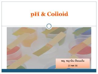pH & Colloid