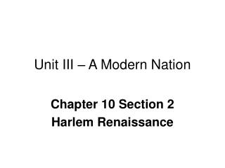 Unit III – A Modern Nation