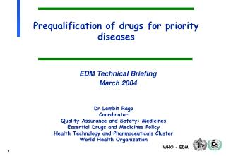 Prequalification of drugs for priority diseases