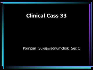 Clinical Cass 33