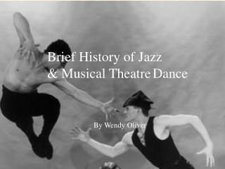 Brief History of Jazz & Musical Theatre Dance