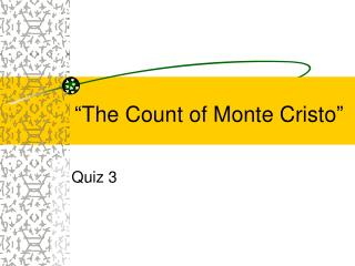 """The Count of Monte Cristo"""