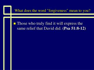 "What does the word ""forgiveness"" mean to you?"