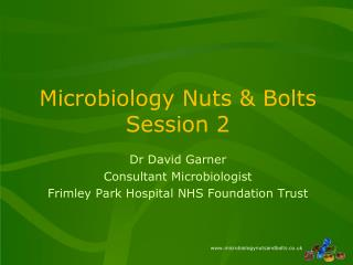 Microbiology Nuts & Bolts Session 2