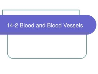 14-2 Blood and Blood Vessels