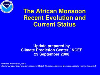 The African Monsoon Recent Evolution and Current Status