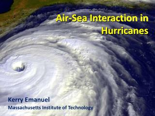 Air-Sea Interaction in Hurricanes