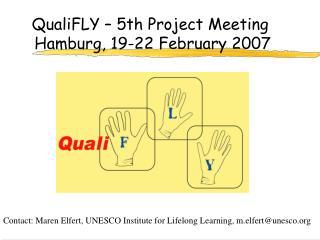 QualiFLY – 5th Project Meeting Hamburg, 19-22 February 2007