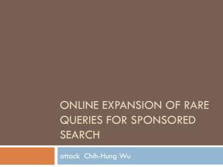 Online Expansion of Rare Queries for Sponsored Search