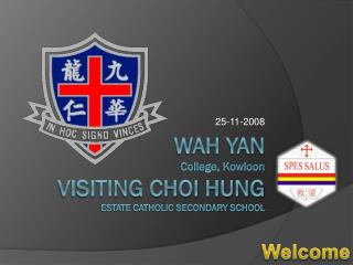 Wah Yan College, Kowloon Visiting  Choi hung estate Catholic secondary school