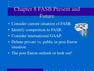 Chapter 8 FASB Present and Future
