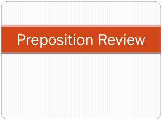 Preposition Review