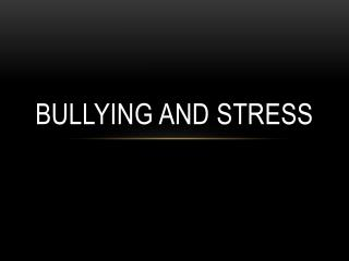 Bullying and Stress