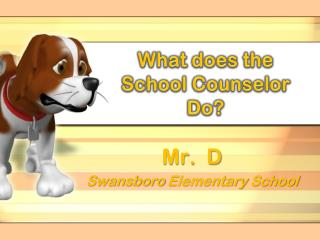 What does  the  School Counselor Do?