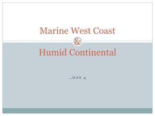 Marine West Coast & Humid Continental