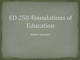 ED 250-Foundations of Education