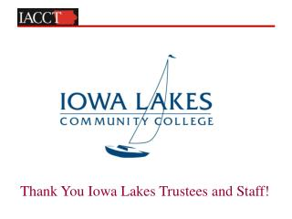 Thank You  Iowa Lakes Trustees  and Staff!