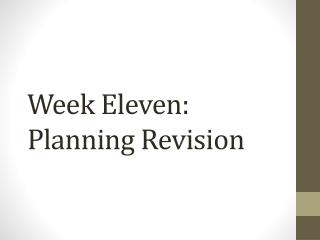 Week Eleven: Planning Revision