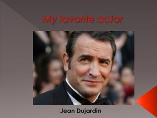 My favorite actor