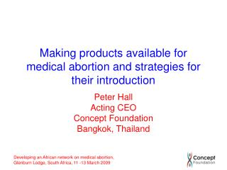 Making products available for medical abortion and strategies for their introduction