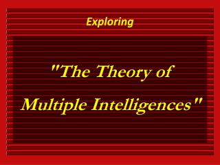 """The Theory of Multiple Intelligences"""
