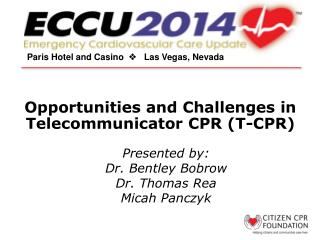 Opportunities and Challenges in  Telecommunicator  CPR (T-CPR)