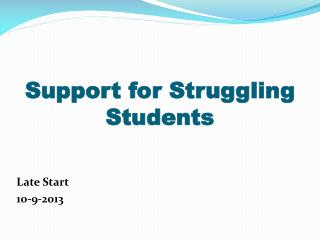 Support for Struggling Students
