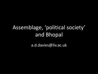Assemblage, 'political society' and Bhopal