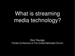 What is streaming media technology?