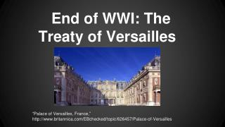 End of WWI: The Treaty of Versailles