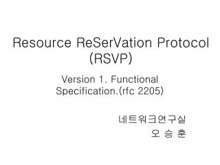 Resource ReSerVation Protocol (RSVP)