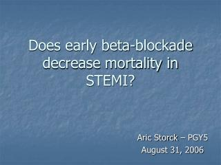 Does early beta-blockade decrease mortality in STEMI?