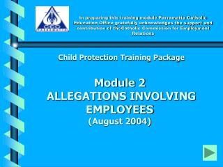 Child Protection Training Package Module 2   ALLEGATIONS INVOLVING EMPLOYEES (August 2004)