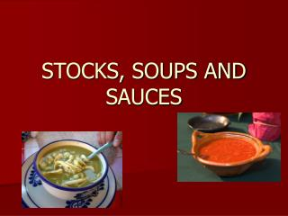 STOCKS, SOUPS AND SAUCES