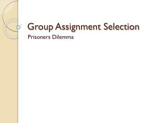 Group Assignment Selection