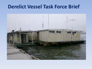 Derelict Vessel Task Force Brief