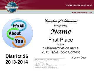 Presented to Name First Place in the  club/area/division name 2013 Table Topic Contest