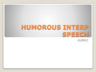 HUMOROUS INTERP SPEECH