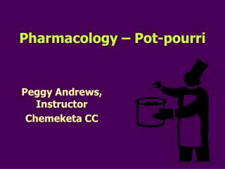 Pharmacology – Pot-pourri