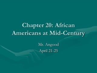 Chapter 20: African Americans at Mid-Century
