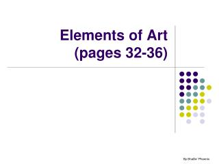 Elements of Art (pages 32-36)