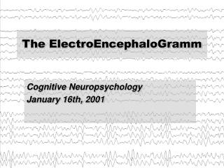 The ElectroEncephaloGramm