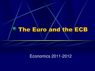 The Euro and the ECB