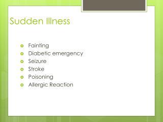 Sudden Illness